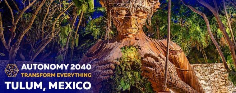 Autonomy 2040, January 17-20, 2020, Tulum, Mexico