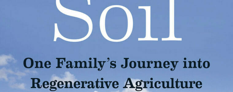 Dirt to Soil: One Family's Journey into Regenerative Agriculture by Gabe Brown, reviewed