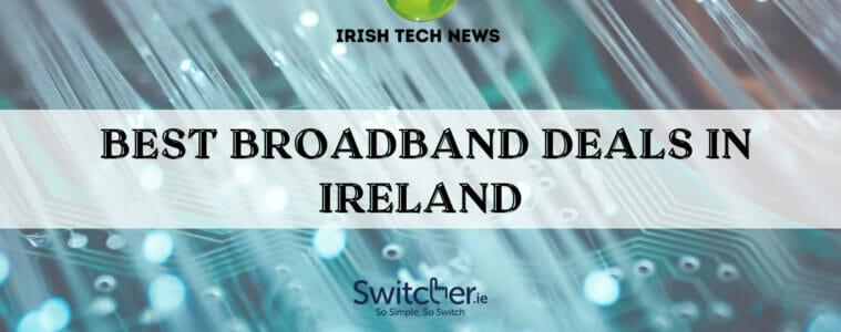 Best Broadband Deals in Ireland - July 2021