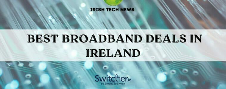 Best Broadband Deals in Ireland - August 2021